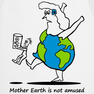 Mother Earth is not amused - Mutter Erde 3 colours Tabliers - Tablier de cuisine
