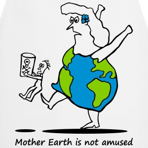 Mother Earth is not amused - Mutter Erde 3 colours  Aprons - Cooking Apron