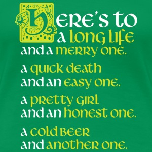 Here's to a long life - Women's Premium T-Shirt