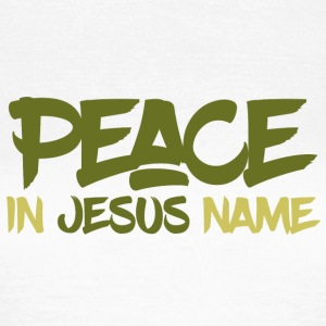 Peace in Jesus name T-Shirts - Frauen T-Shirt