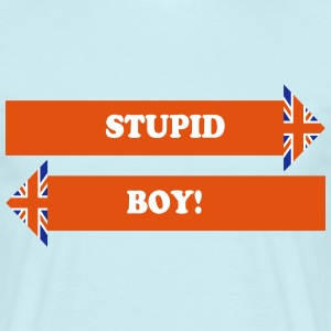 Stupid Boy! - Men's T-Shirt