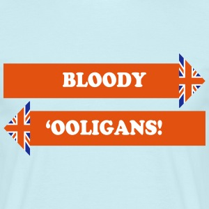 Bloody 'Ooligans! - Men's T-Shirt
