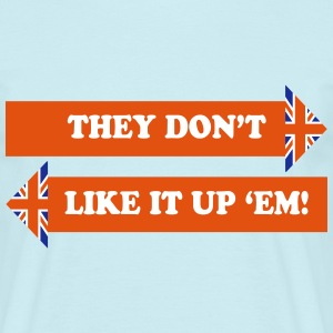 They Don't Like It Up 'Em! - Men's T-Shirt