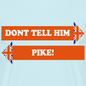 Don't Tell Him, Pike! - Men's T-Shirt