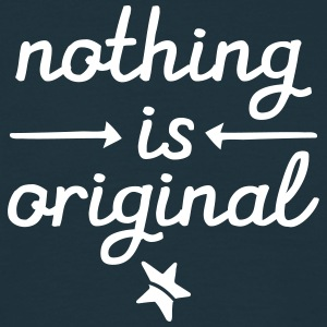 Nothing Is Original T-shirts - Mannen T-shirt