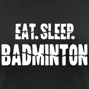 Eat Sleep Badminton - Frauen T-Shirt atmungsaktiv