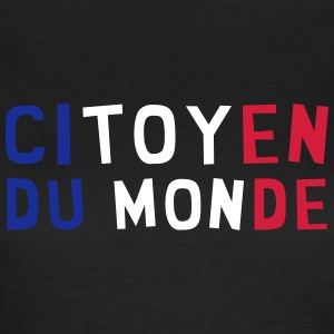 Citoyen du monde / People / Peace / Paix / Love T-Shirts - Women's T-Shirt