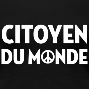 Citoyen du monde / People / Peace / Paix / Love T-Shirts - Women's Premium T-Shirt