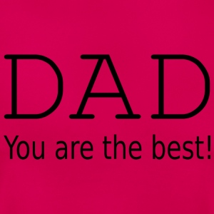 Dad you are the best ! T-shirts - Dame-T-shirt