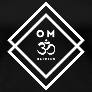 Yoga: OM happens T-Shirts - Frauen Premium T-Shirt