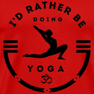 I'd rather be doing yoga T-Shirts - Männer Premium T-Shirt