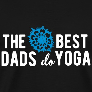 The best dads do yoga T-Shirts - Männer Premium T-Shirt