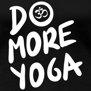 Do more yoga T-Shirts - Frauen Premium T-Shirt