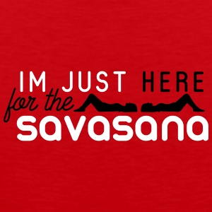 Yoga: Im just here for the savasana Tank Tops - Männer Premium Tank Top