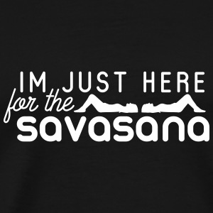 Yoga: Im just here for the savasana T-Shirts - Männer Premium T-Shirt