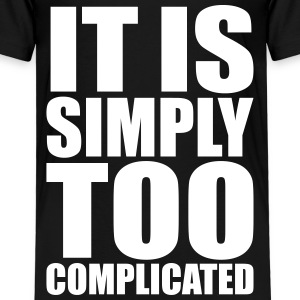 Simply Complicated Shirts - Kids' Premium T-Shirt
