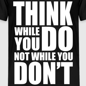 Think while you DO Shirts - Teenage Premium T-Shirt