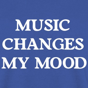 Music changes my mood Hoodies & Sweatshirts - Men's Sweatshirt