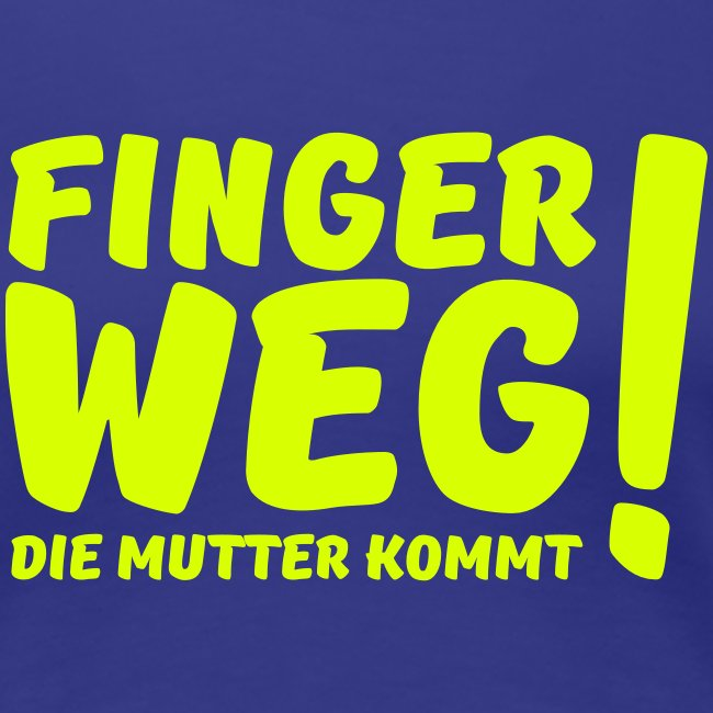 Finger weg... (T-Shirt)