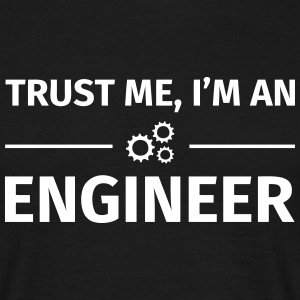 Trust me I'm an Engineer T-shirts - Mannen T-shirt