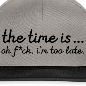 The Time Is... Oh F*CK. I\'m Too Late. Petten & Mutsen - Snapback cap