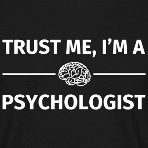 Trust me I'm a Psychologist Tee shirts - T-shirt Homme