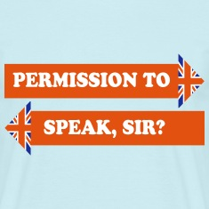 Permission To Speak, Sir?