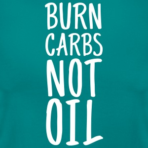 Burn Carbs Not Oil T-shirts - Vrouwen T-shirt