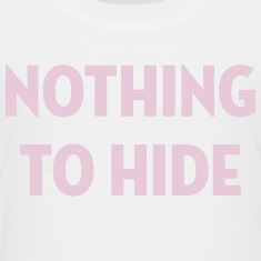 Nothing to Hide / Style / Mode / Swag / Vogue Shirts