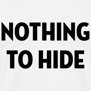 Nothing to Hide / Style / Mode / Swag / Vogue T-Shirts - Men's Premium T-Shirt