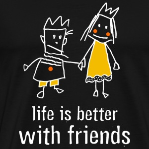 life is better with friends König Prinzessin Kron - Männer Premium T-Shirt