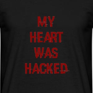 My Heart Was Hacked - T-shirt Homme