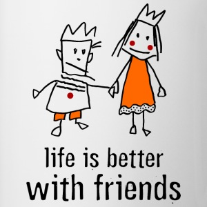 life is better with friends König Prinzessin Kron - Tasse