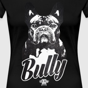 Bully T-Shirts - Frauen Premium T-Shirt