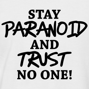 Stay paranoid and trust no one! T-Shirts - Männer Baseball-T-Shirt