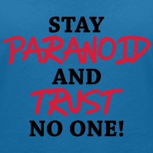 Stay paranoid and trust no one! T-shirts - Vrouwen T-shirt met V-hals