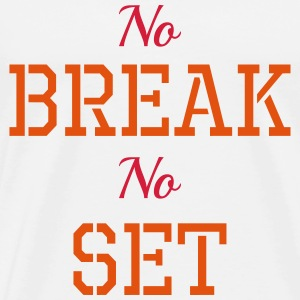 No break, No set Tee shirts - T-shirt Premium Homme