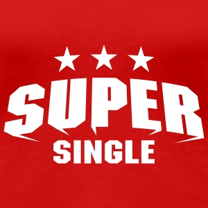 Super Single T-Shirts - Frauen Premium T-Shirt