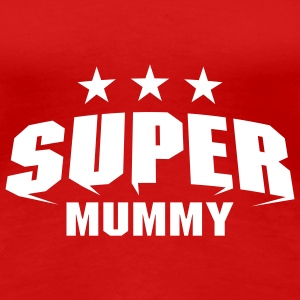 Super Mummy T-Shirts - Women's Premium T-Shirt