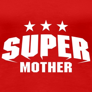 Super Mother T-Shirts - Women's Premium T-Shirt