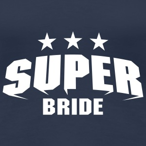 Super Bride T-Shirts - Frauen Premium T-Shirt