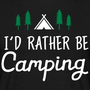 I\\\'d Rather Be Camping T-Shirts - Men's T-Shirt
