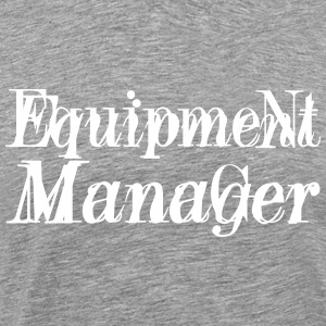 EquipmeNt ManaGer - Design Edition - Männer Premium T-Shirt