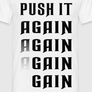 Push it again gain black T-Shirts - Männer T-Shirt