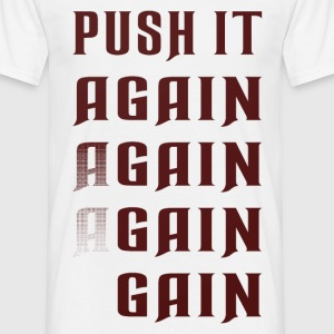 Push it again gain red T-Shirts - Männer T-Shirt