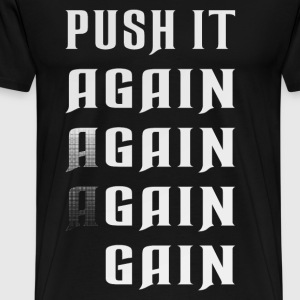 Push it again gain white T-Shirts - Men's Premium T-Shirt