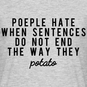 Poeple hate when sentences do not end the way Tee shirts - T-shirt Homme