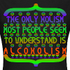 AlcoHolism - Women's T-Shirt