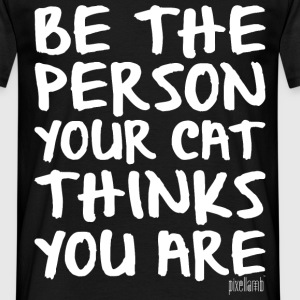 Be the person your cat thinks you are - Pixellamb T-Shirts - Männer T-Shirt