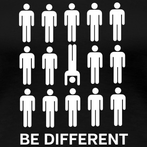 Be Different (Handstand) T-shirts - Vrouwen Premium T-shirt